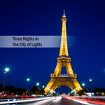 3 Nights in the City of Lights
